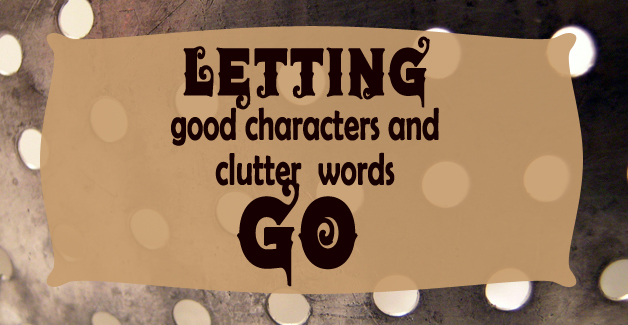 Letting go good characters and clutter words header